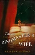 Ringmaster's Wife by Kristy Cambron