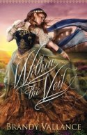 Within the Veil by Brandy Vallance