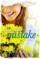 A Simple Mistake -Andrea Grigg