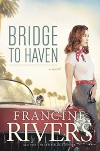 Bridge to Haven -Francine Rivers