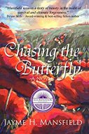 Chasing the Butterfly -Jaynme H Mansfield