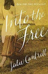 Into the Free -Julie Cantrell