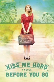 Kiss Me Hard Before You Go -Shannon McCrimmon