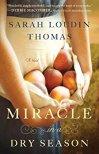 Miracle in a Dry Season -Sarah Loudin Thomas