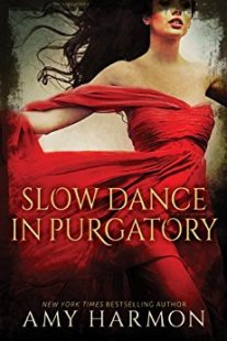 Slow Dance in Purgatory -Amy Harmon