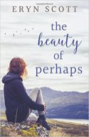 The Beauty of Perhaps -Eryn Scott