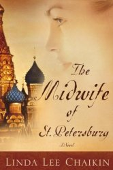 The Midwife of St. Petersburg -Linda Lee Chaikin