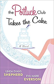 The Potluck Club Takes the Cake -Shepherd & Everson