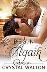 Begin Again -Crystal Walton
