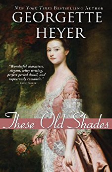 These Old Shades -Heyer