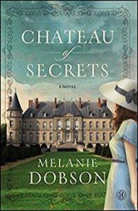 Chateau of Secrets -Melanie Dobson