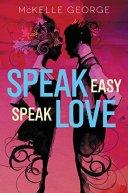 Speak Easy Speak Love -McKelle George