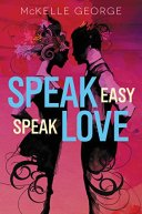 Speak Easy Speak Love -McKelle George