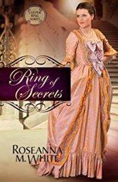 Ring of Secrets -Roseanna M White
