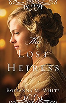 The Lost Heiress -Roseanna M White