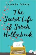 The Secret Life of Sarah Hollenbeck -Bethany Turner