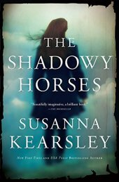 The Shadowy Horses -Kearsley