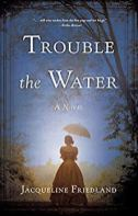 Trouble the Water - Friedland
