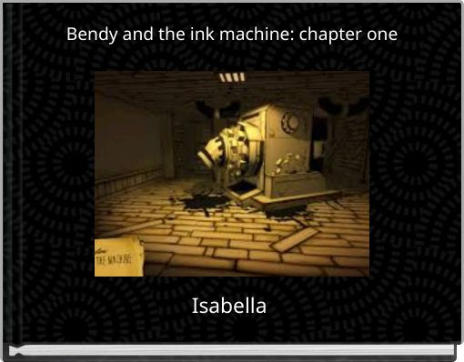 Ink Machine Bendy Map And Chapter 1