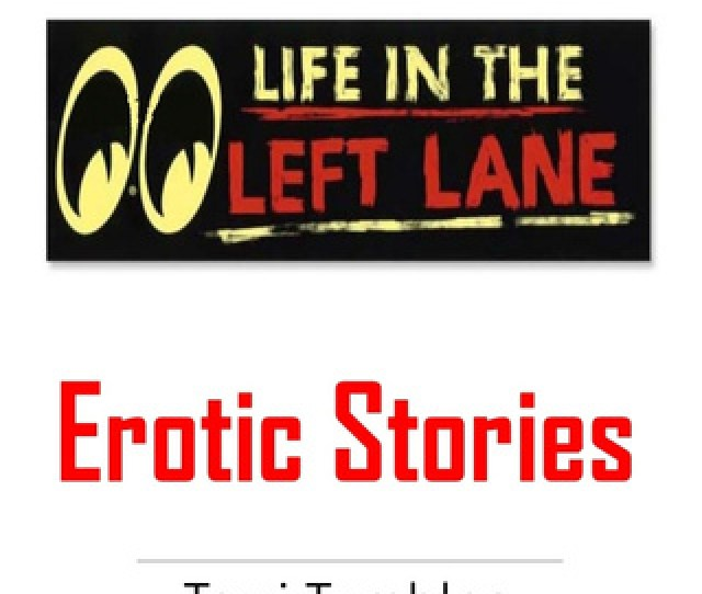 Life In The Left Lane Erotic Stories Ljudbok Torri Tumbles Storytel