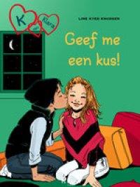 K van Klara 3 - Geef me een kus! - Line Kyed Knudsen