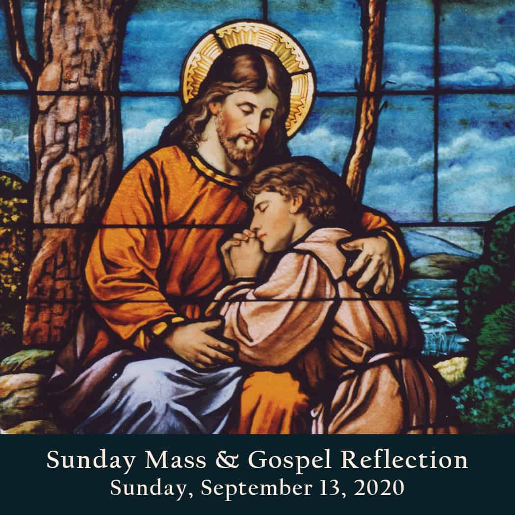 Sunday Mass And Gospel Reflection Sunday September 13