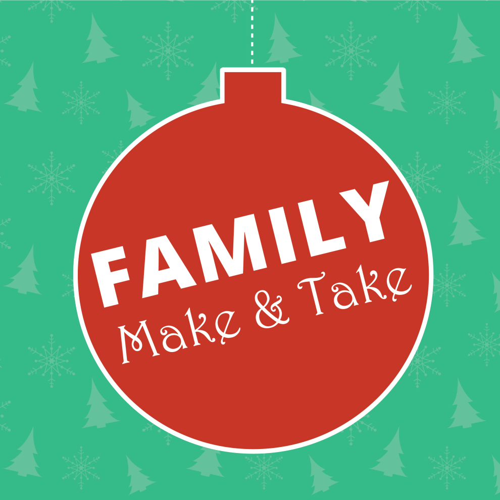 Family Make & Take Graphic