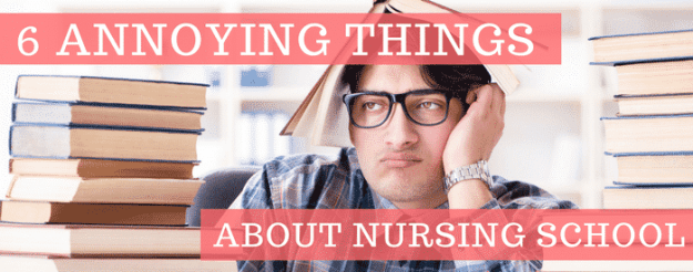 annoying things about nursing school