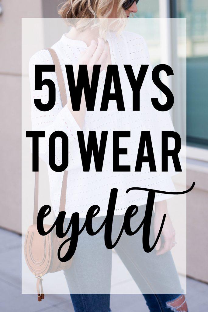 5 ways to wear eyelet