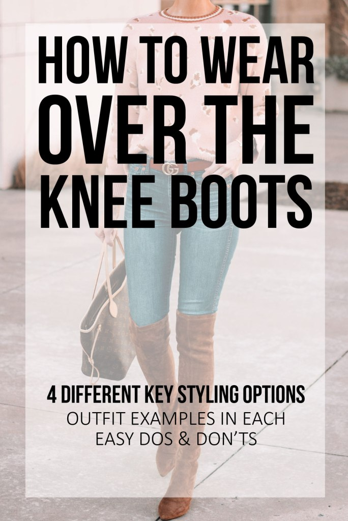 how to wear over the knee boots - blog post with 4 different styling options for how to wear over the knee boots plus outfit examples for each including easy to follow dos and don'ts. Everything you need to know about how to wear over the knee boots. #overthekneeboots #otkboots #boots #howto