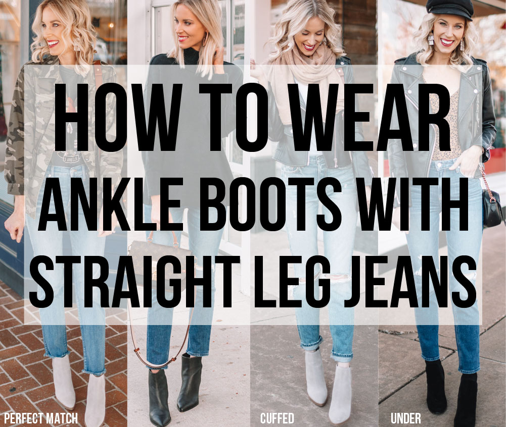 How to Wear Ankle Boots With Straight Leg Jeans - Straight A Style