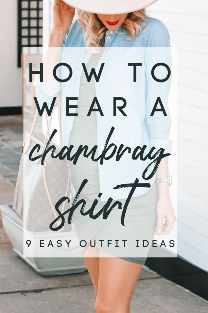 This post is all about how to wear a chambray shirt - our favorite closet staple! I'm including 9 chambray shirt outfit ideas including options for all seasons!
