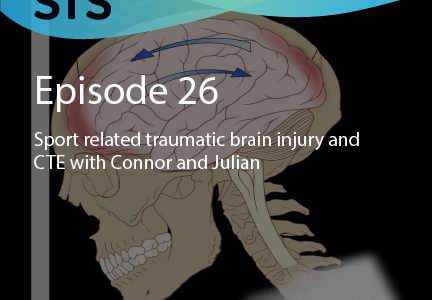 Ep 26: Traumatic brain injury and CTE Roundtable with Connor and Julian