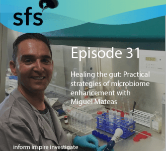 Ep. 31: The Microbiota-Gut-Brain Axis: From eubiosis to dysbiosis and back: useful biomarkers for clinical treatment with Miguel Mateas