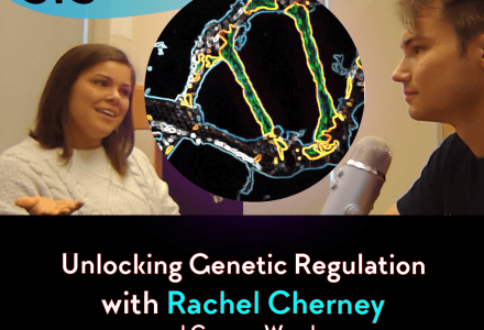 Ep 56- Unlocking Genetic Regulation with Rachel Cherney and Connor Wander
