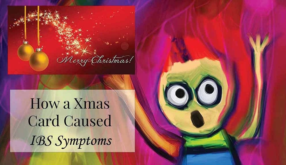 How a Xmas Card caused IBS Symptoms