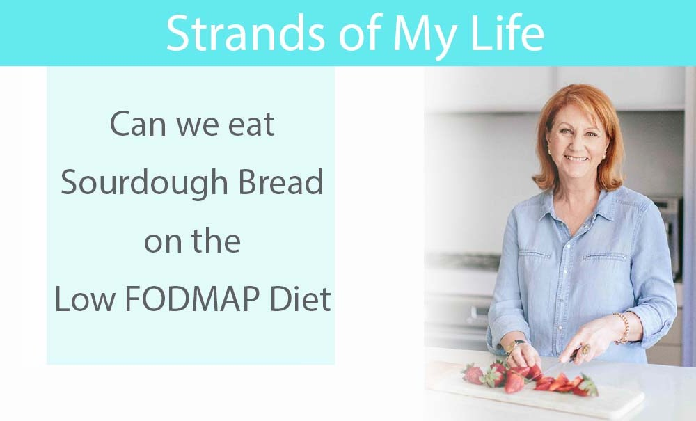 Can we eat Sourdough bread on the Low FODMAP Diet?