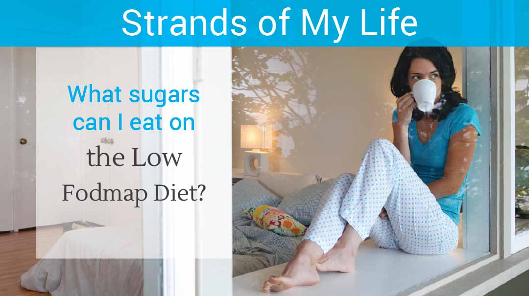 What sugars can I eat on the low Fodmap diet?