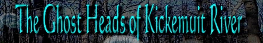 Ghost Heads of Kickemuit
