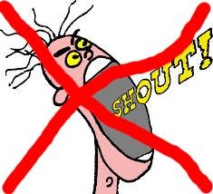 don't shout