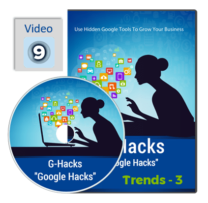 G-Hacks: Using The Power of Google in Your Business (Video Training