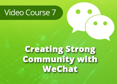 WeChat Marketing Secrets Video Training Module 7 Creating a Strong Community