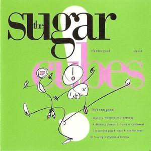 The Sugarcubes - Lifes Too Good
