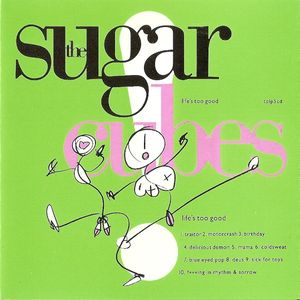 The Sugarcubes - Lifes Too Good