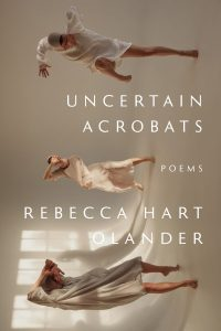Uncertain Acrobats by Rebecca Hart Olander book cover