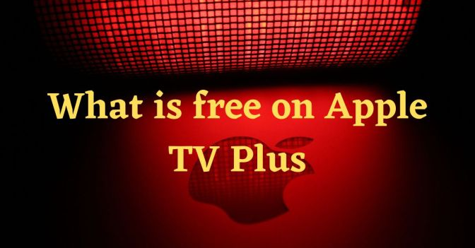 What is free on Apple TV Plus