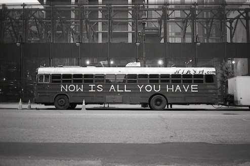 a bus which reads now is all you have bus in nyc