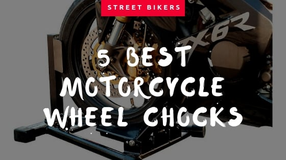 Top 5 Best Motorcycle Wheel Chock Honest Review