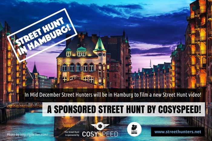 Announcing Trip to Hamburg sponsored by Cosyspeed for a special Street Hunt recording!