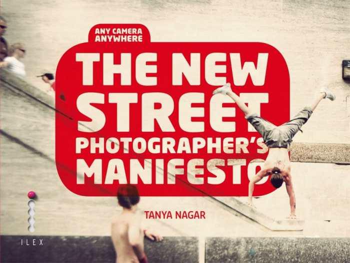 "Tanya Nagar's ""The New Street Photographer's Manifesto"""